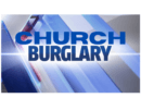 Local police asking for public help related to recent church burglaries in area